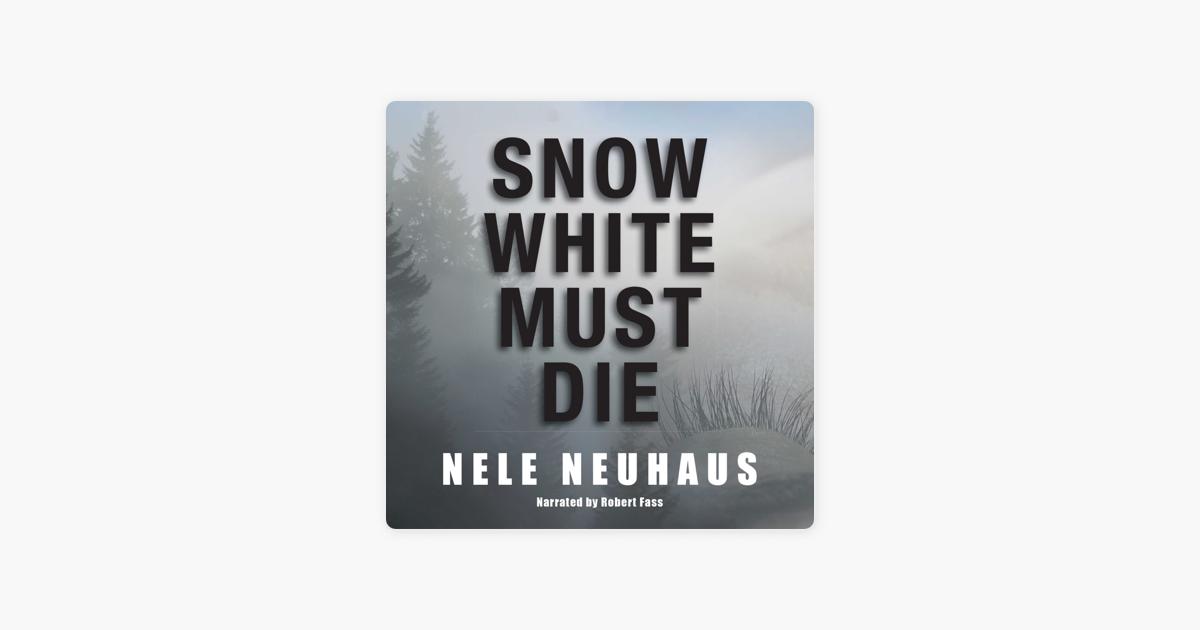 Snow White Must Die A Novel By Nele Neuhaus