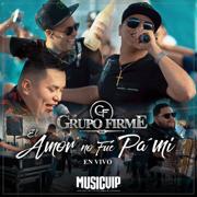 El Amor No Fue Pa' Mí (feat. Banda Coloso) [En Vivo] - Grupo Firme - Grupo Firme