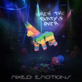 Mixed Emotions - When the Party's Over (feat. Megan Jones)