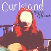Megan Shearer - Our Island
