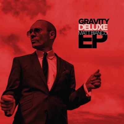 Gravity Deluxe EP - Matt Bianco