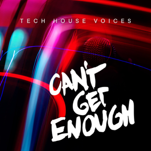 Verschiedene Interpreten - Can't Get Enough Tech House Voices
