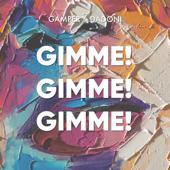 Gimme! Gimme! Gimme!