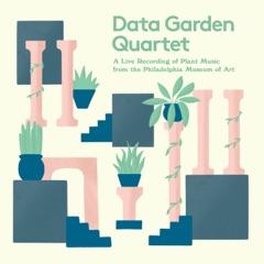 Data Garden Quartet: A Live Recording of Plant Music from the Philadelphia Museum of Art