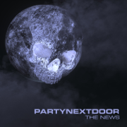 The News - PARTYNEXTDOOR - PARTYNEXTDOOR
