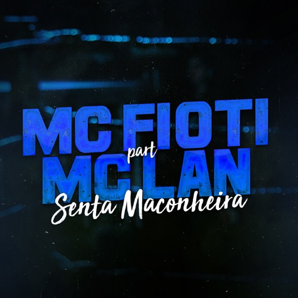 Senta Maconheira (feat. MC Lan) - Single