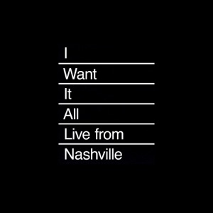 I Want It All (Live from Nashville) - Single Mp3 Download