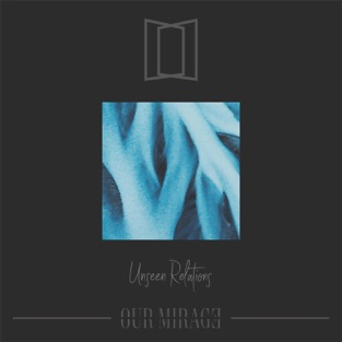 Our Mirage – Unseen Relations [iTunes Plus AAC M4A]