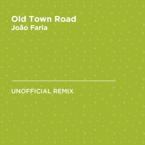 João Faria - Old Town Road (Remix) [Billy Ray Cyrus & Lil Nas X]