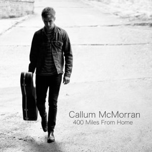 Callum McMorran - 400 Miles From Home - EP