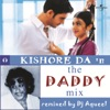 Kishore Da In the Daddy Mix