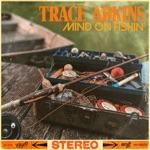 Trace Adkins - Mind on Fishin'