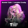 Through Thick and Thin (I'll Stand by You) - Single, Bonnie Tyler & Lorraine Crosby