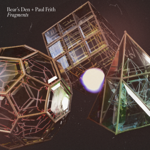 Bear's Den & Paul Frith - Fragments