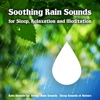 Soothing Rain Sounds for Sleep Relaxation and Meditation