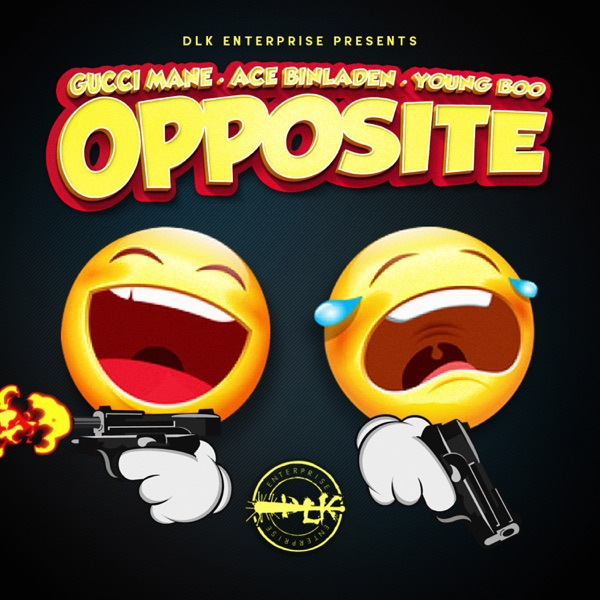 Opposite (feat. Gucci Mane) - Single