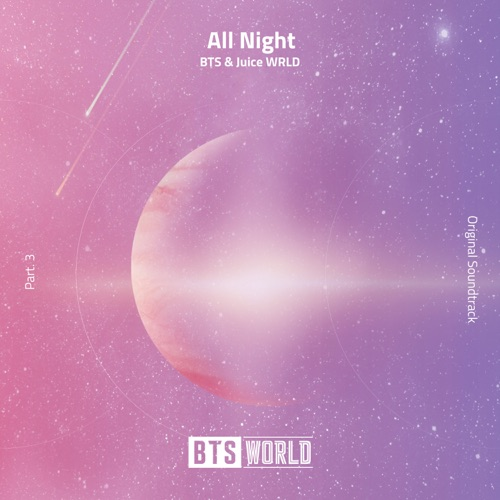BTS & Juice WRLD - All Night (BTS World Original Soundtrack) [Pt. 3] - Single