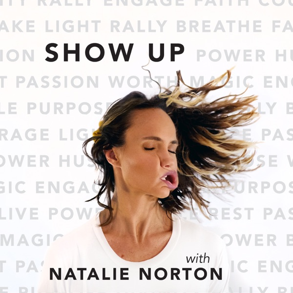 Show Up with Natalie Norton