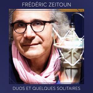 Frédéric Zeitoun - Duos et quelques solitaires (Version Deluxe)