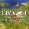 Civ Cast: The Podcast for All of Your Civilization VI News