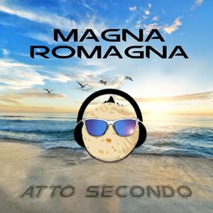 Magna Romagna - Atto Secondo