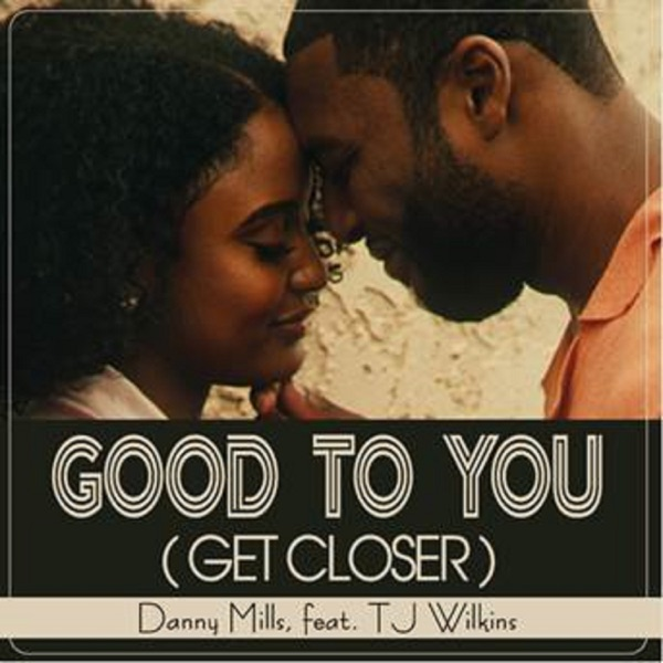 Danny Mills - Good To You
