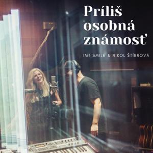 I.M.T. Smile - Príliš osobná známosť feat. Nikol Štíbrová