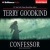 Confessor: Chainfire Trilogy, Part 3, Sword of Truth, Book 11 (Unabridged) [Unabridged  Fiction]