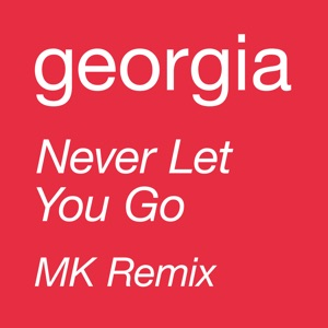 Never Let You Go (MK Remix) - Single