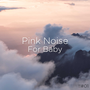 White Noise Baby Sleep & White Noise For Babies - !!#01 Pink Noise for Baby