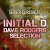 SUPER EUROBEAT presents INITIAL D DAVE RODGERS SELECTION - Dave Rodgers