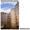 Grossstadtgeflüster - Trips & Ticks Grafik
