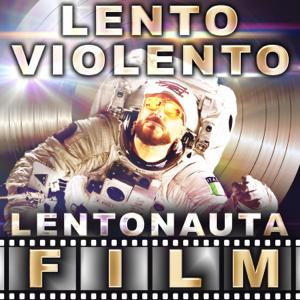 Lento Violento & Gigi D'Agostino - Lentonauta Film