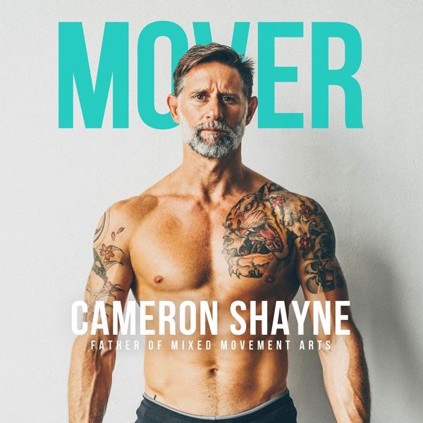 The Budokon Mover Podcast with Cameron Shayne & Mark Baratto