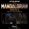 Ludwig Göransson - The Mandalorian: Chapter 8 (Original Score)