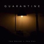 The Hound + The Fox - Quarantine