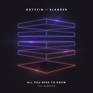 Gryffin & SLANDER - All You Need To Know (The Remixes) [feat. Calle Lehmann]