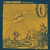 Good Riddance - Requisite Catastrophes