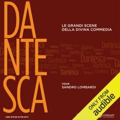 Dantesca [Italian Edition]: Le grandi scene della Divina Commedia [The Great Scenes of the Divine Comedy]