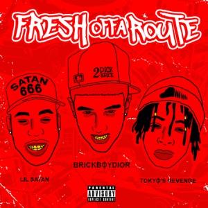 Brickboydior - Fresh Offa Route feat. Lil Satan & Tokyo's Revenge