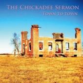 The Chickadee Sermon - Mexico (Alternate)