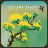 The Two Tracks - Beautiful