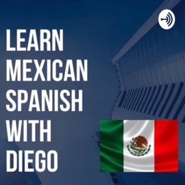Learn Mexican Spanish With Diego