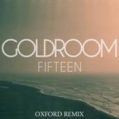 Fifteen (feat. Chela) [Oxford Remix] - Goldroom