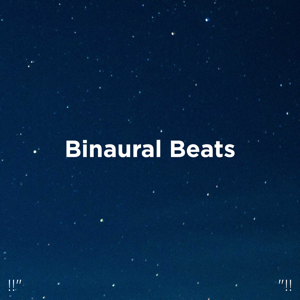 "Binaural Beats Sleep & Deep Sleep Music Collective - !!"" Binaural Beats ""!!"