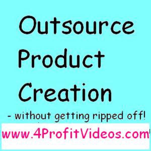 Outsource Product Creation without getting ripped off!