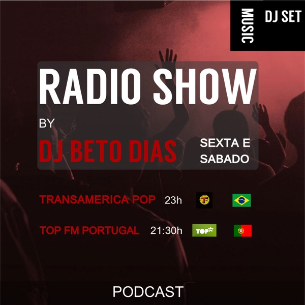PODCAST RADIO SHOW BY DJ BETO DIAS