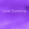 Love Someone (feat. Christian Lukas)