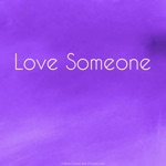 Love Someone (feat. Christian Lukas) - Single