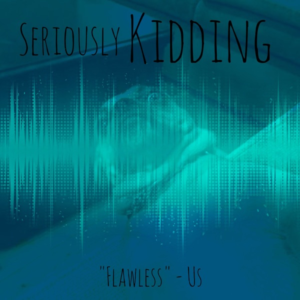 Seriously Kidding Show